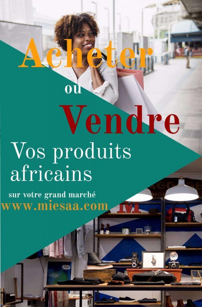 miesaa acheter ou vendre des produits africains - votre publicite ici